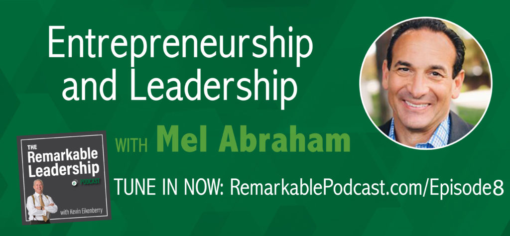 The Remarkable Leadership Podcast - Episode 8: Entrepreneurship and Leadership with Mel Abraham