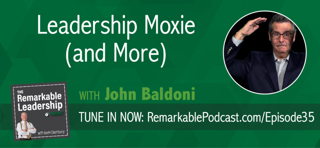 """You've got moxie, kid"". We hear it in the moves but what does it mean?  Join Kevin and John Baldoni, author of MOXIE: The Secret of Bold and Gusty Leadership (among other books), as they discuss gumption, guts and the resilience to pursue. Leaders need to be open to the learning process and not ashamed of defeat. The question is what are you going to do next? How do you take those lessons and bring you team together to thrive? If you don't have self-doubt, you may be delusional."