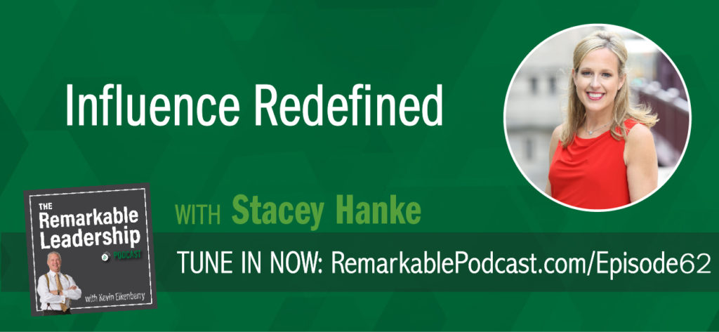 Author of Influenced Redefined and Yes You Can! Everything You Need from A to Z to Influence Others to Take Action, Stacey Hanke joins Kevin to discuss the importance of consistency Monday to Monday. ® Influence is a choice we make and you need to reflect on your daily actions and communication.