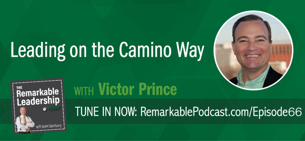 In this episode of the Remarkable Leadership Podcast, Victor Prince and Kevin take you on a journey along the Camino Way. The Camino de Santiago is a series of ancient trails across Spain. This was once a spiritual route and now often used by hiking enthusiasts, Victor spent a month hiking the trail as he had the time and the desire. He did not expect to write a book about his adventure and yet the trail gave him time to focus on the  7 values pilgrims are asked to follow while on the trail and how those values can help in work and life off the Camino.