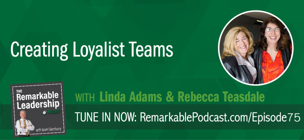 "Loyalist teams are 40 times more productive and less than 15% of all teams are true loyalist teams. Linda Adams and Rebecca Teasdale, co-authors of The Loyalist Team, join Kevin to discuss the research that led to their book and learn some of predictable, repeatable traits the best teams in the world share. Leaders need to create an environment where you can raise the ""real"" issues and move your mission forward."