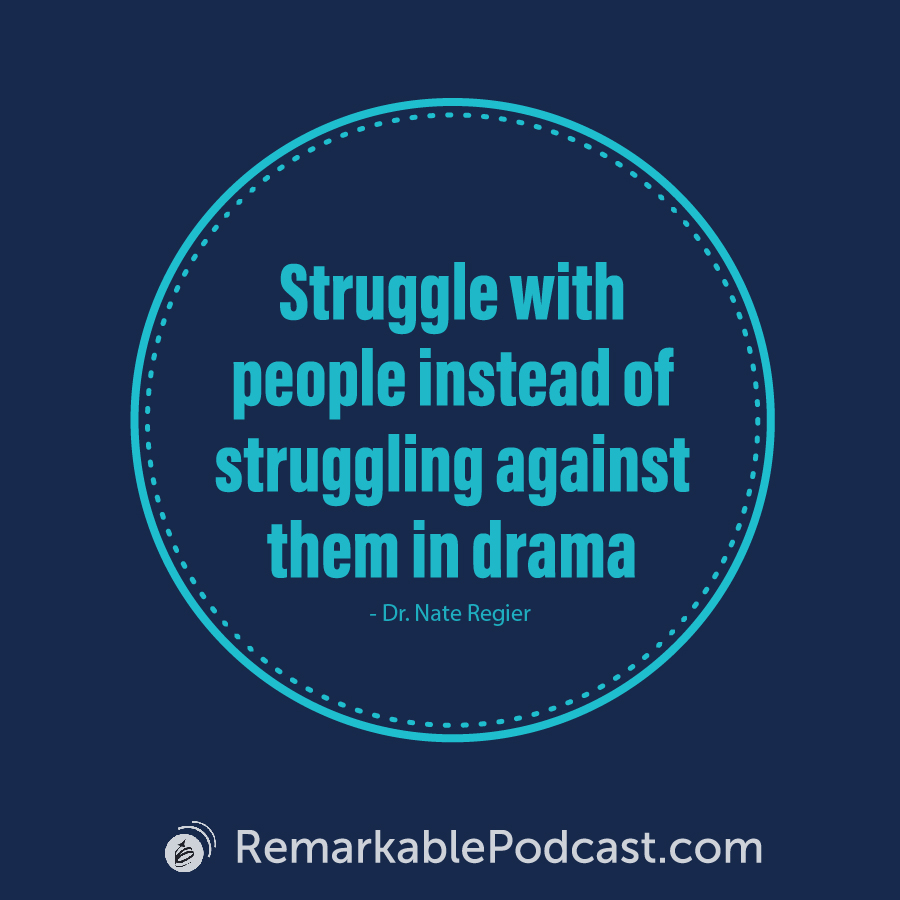 Struggle with people instead of struggling against them in drama.