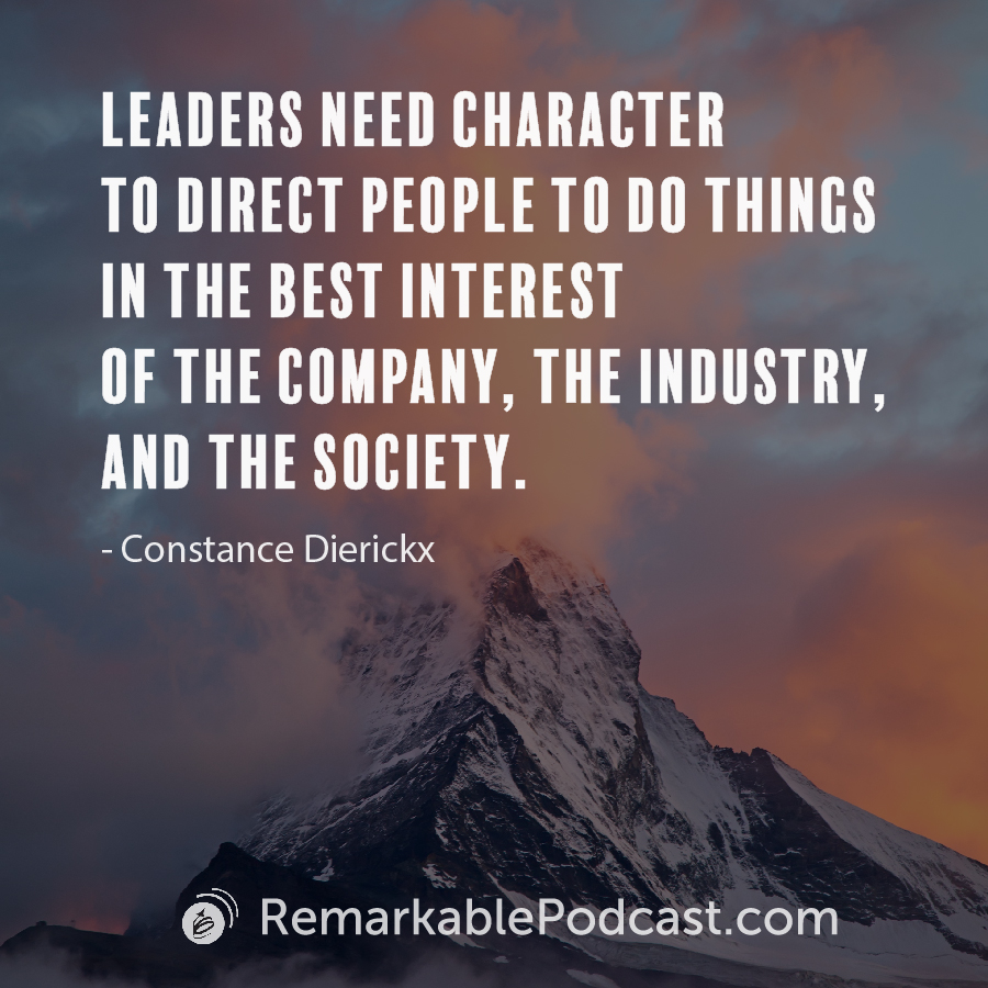 Leaders need character to direct people to do things in the best interest of the company, the industry, and the society.