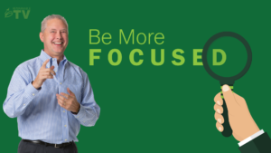 Be More Focused – Thoughts from Kevin