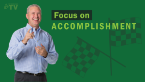 Focus on Accomplishment – Thoughts From Kevin
