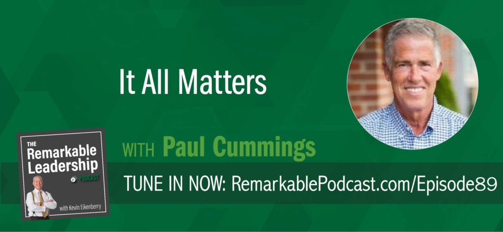 Paul Cummings, the author of It All Matters: 125 Strategies to Achieve Maximum Confidence, Clarity, Certainty, and Creativity, joins Kevin to talk about the power of a single decision and shares insights into some of the strategies to achieve the 4 C's. To keep your team from getting stuck in the rut of average, you should move along the continuum from teaching to coaching to mentoring.