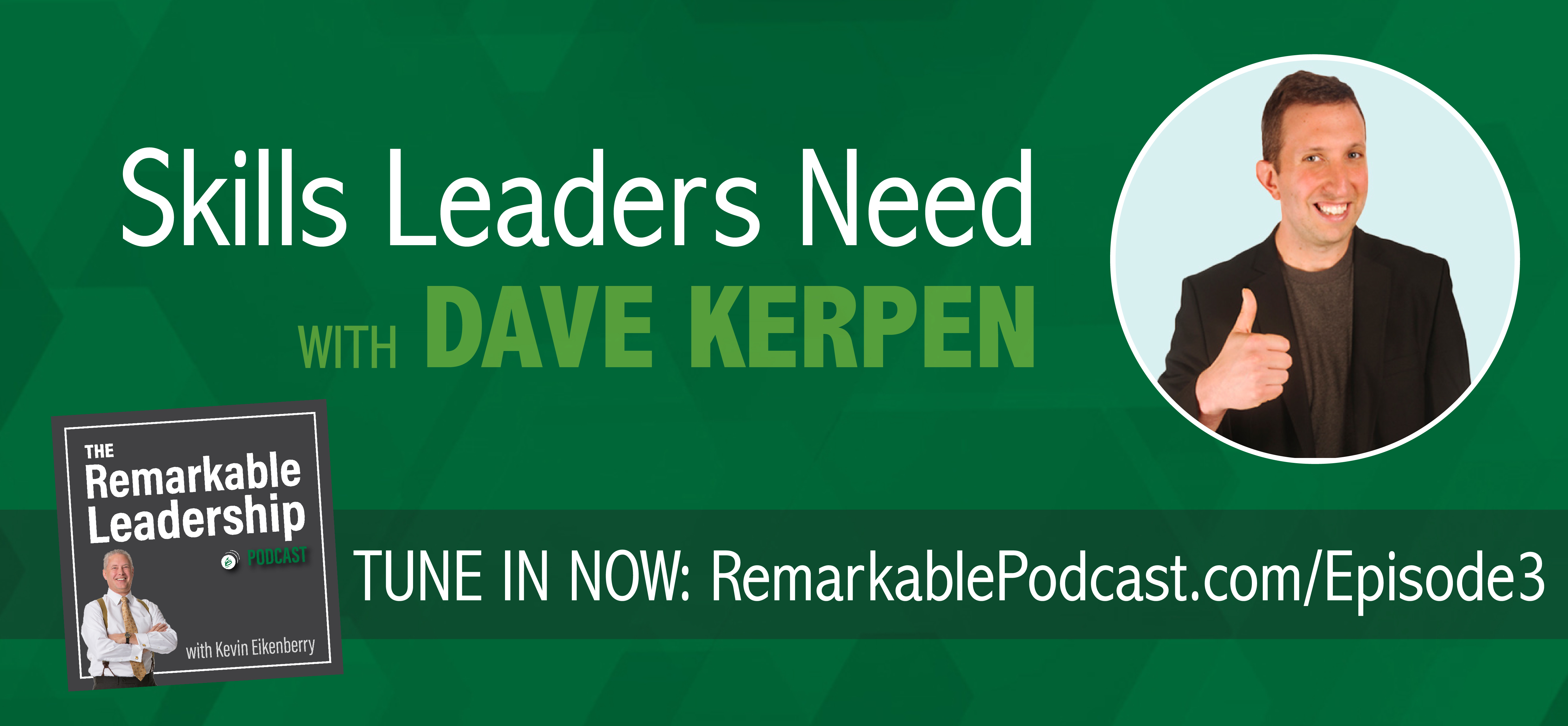 The Remarkable Leadership Podcast - Episode 3: Skills Leaders Need with Dave Kerpen