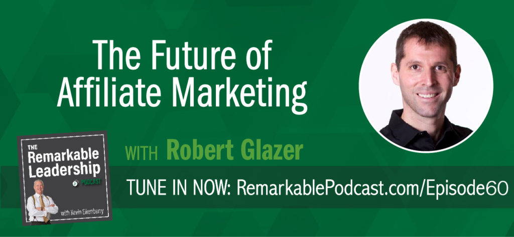 We are all tasked with growing our organization, regardless of our title or role. Robert Glazer, author of Performance Partnerships: The Checkered Past, Changing Present and Exciting Future of Affiliate Marketing joins Kevin to discuss how affiliate marketing can be a strategy to growth. The concepts can be used at a high level with your brand or in the middle of your organization to standardize business development. It's about creating relationships with customers and clients.