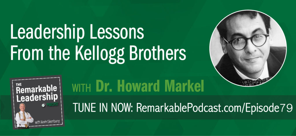 In this episode of The Remarkable Leadership Podcast, we get the chance to boost our trivia knowledge with a history lesson. Dr. Howard Markel, the author of The Kelloggs The Battling Brothers of Battle Creek, joins Kevin to discuss the story of the Kellogg brothers; their relationship and the building of an empire.  Dr. John Harvey Kellogg was the big brother and one of America's most beloved physicians. In his time, he was a best-selling author, lecturer, health-magazine publisher; and founder of the famed Battle Creek Sanitarium. His youngest brother, Will, who worked with him became the founder of the Battle Creek Toasted Corn Flake Company, which revolutionized the mass production of food and what we eat for breakfast. Their dynamic and strained relationship help us identify different leadership strengths (and weaknesses) and dependence on each other for success.