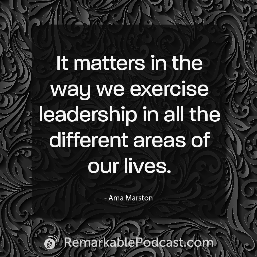 It matters in the way we exercise leadership in all the different areas of our lives.
