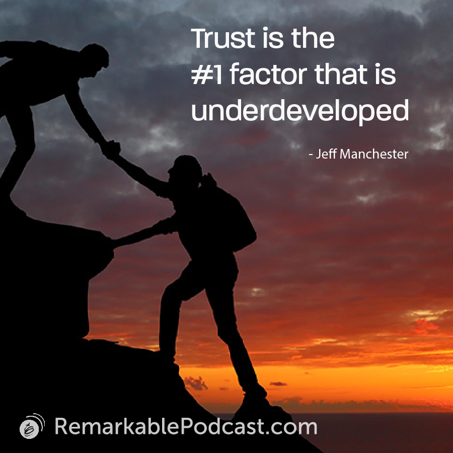 Trust is the number one factor that is underdeveloped.