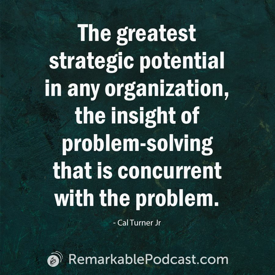 The greatest strategic potential in any organization, the insight of problem-solving that is concurrent with the problem.