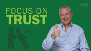 Focus on Trust – Thoughts from Kevin