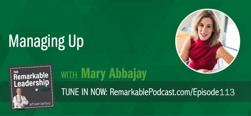 You have the choice to take your career seriously. Mary Abbajay is the author of Managing UP and joins Kevin to discuss how leaders, at any level, can develop strategies so you win and your boss can win. Managing Up is not about sucking up. Managing Up is about relationships, leadership, and followership. Mary shares information about different boss types and real-world examples to bridge the gap and collaborate.