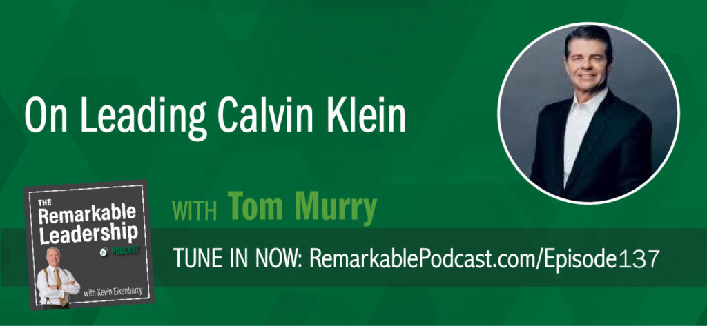 Tom Murry spent 17 years as the CEO of Calvin Klein and facilitated the brand's growth from 2.8 billion to $8 billion. Tom joins Kevin to talk about teamwork. Tom believes his success came from surrounding himself with talented folks. Further, he knows to be effective you need to enjoy your work and enjoy your team.