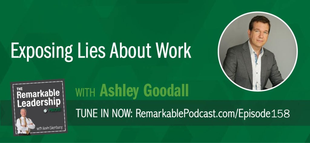 "To do your best work, you need to know why organizationally and globally. Ashley Goodall is energized by thinking about the challenges of how we all do better work together. Ashley is the co-author of 9 Lies About Work with Marcus Buckingham. He and Kevin discuss some of these ""lies"" and why they may be uncomfortable. The theme throughout the lies is the context. When we spend too much time focusing on the system or the process, we lose the context. The meaning of our work should be evident and let your folks focus on the how."