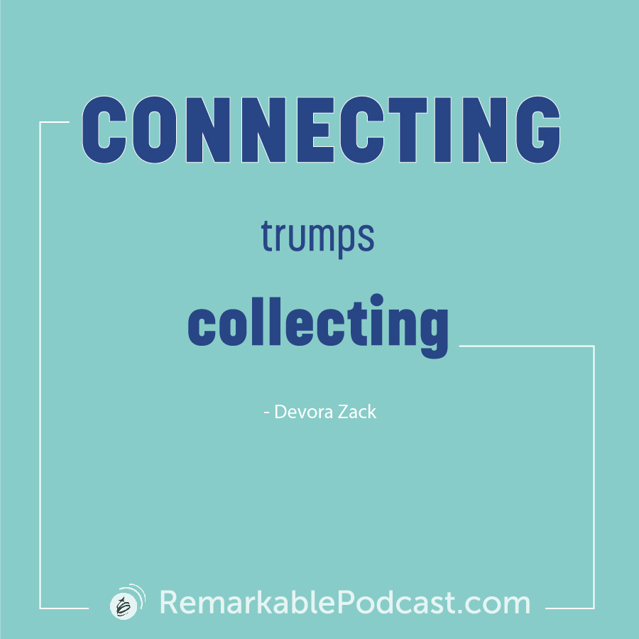 Quote Image that says Connecting trumps collecting.