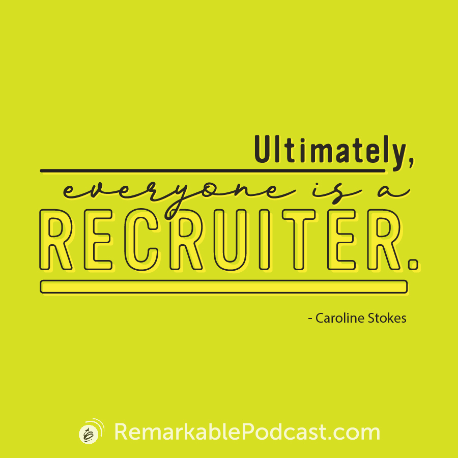 Quote Image: Ultimately, everyone is a recruiter.