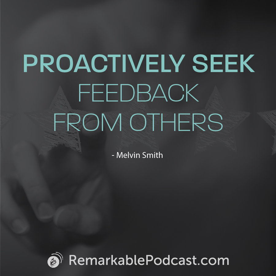 Quote image: Proactively seek feedback from others. Said by Melvin Smith