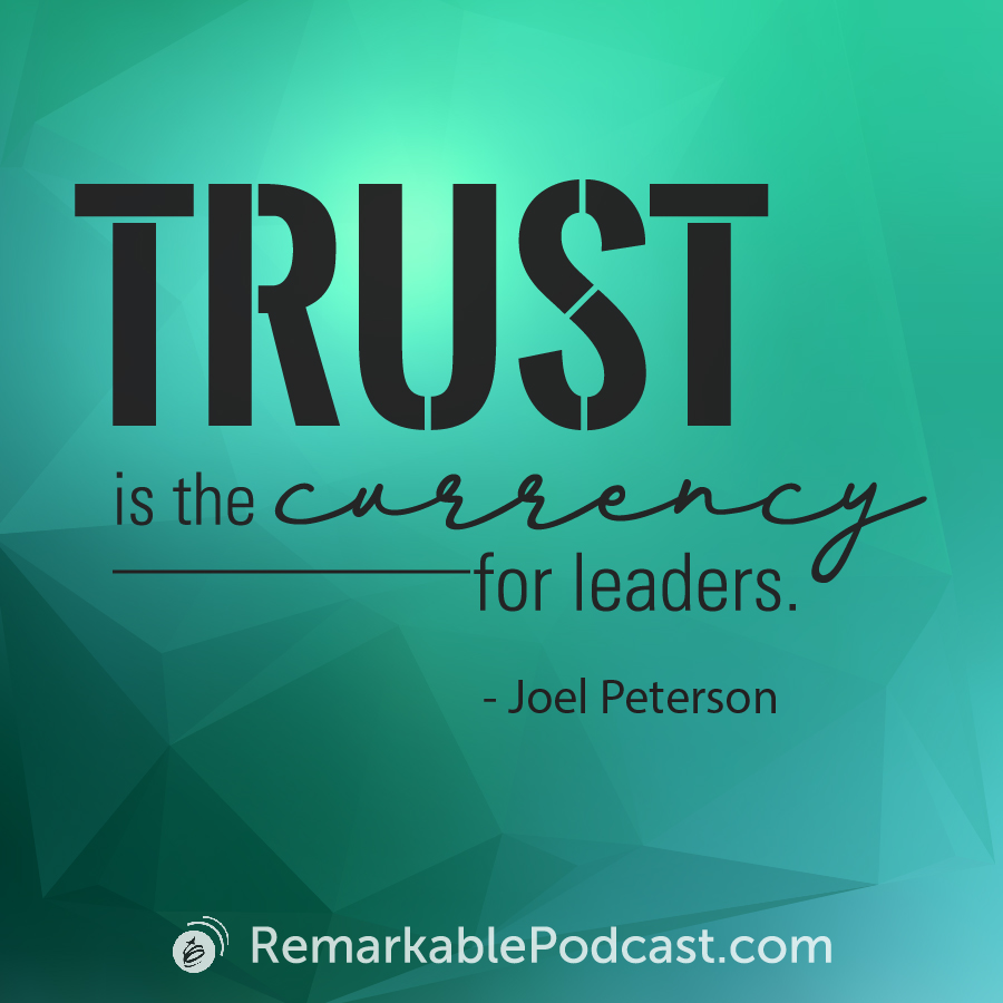Trust is the currency for leaders.