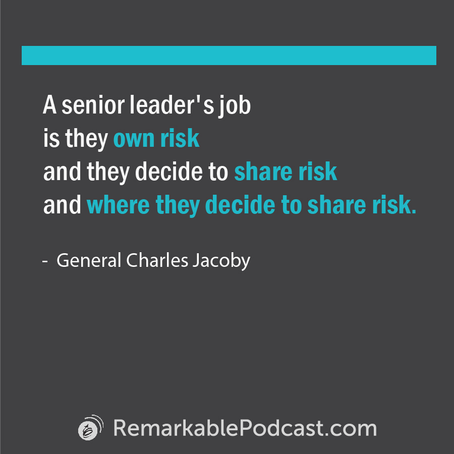 Quote image: A senior leader's job is they own risk and they decide to share risk and where they decide to share risk.