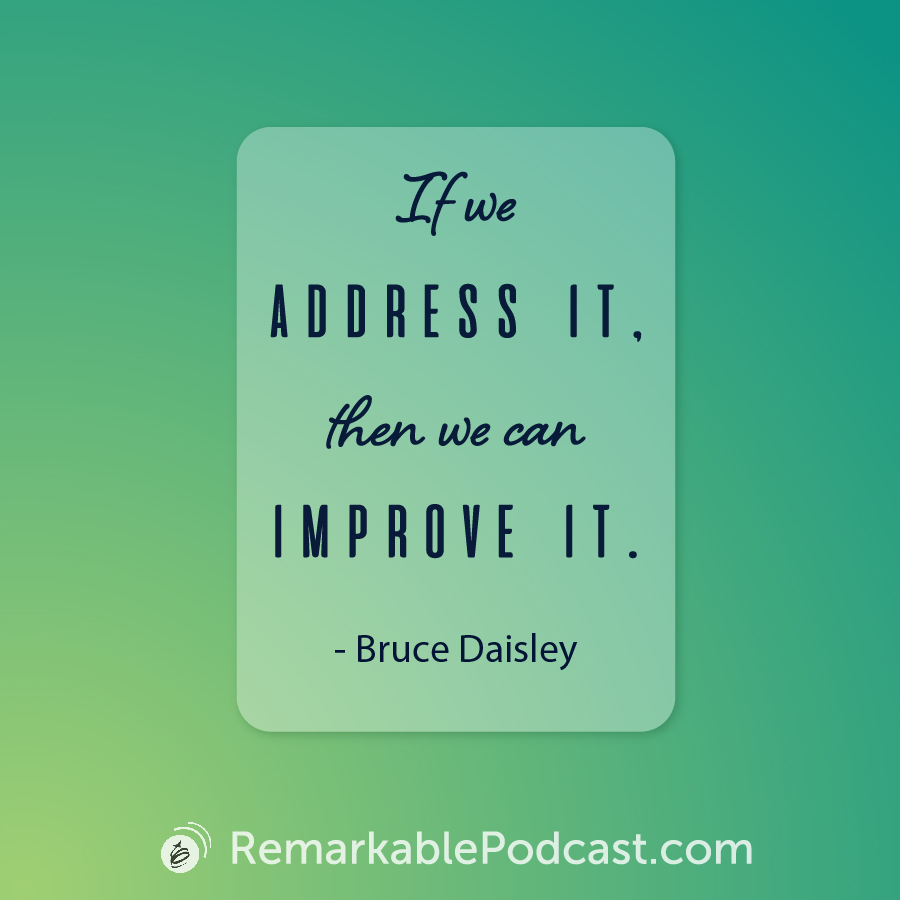 Quote Image: If we address it, then we can improve it. Said by Bruce Daisley