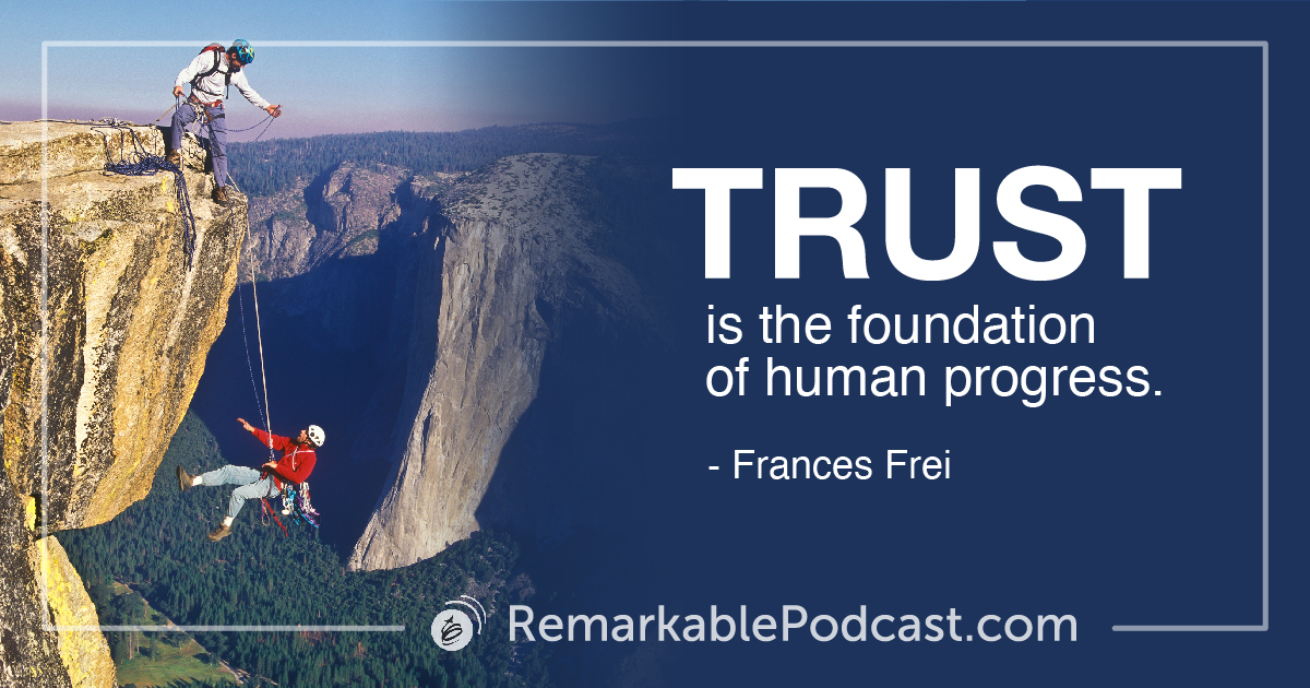 Quote Image: Trust is the foundation of human progress. Said by Frances Frei