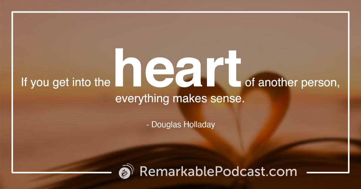 Quote Image: If you get into the heart of another person, everything makes sense. (2:52)