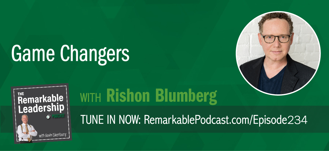 Game Changers with Rishon Blumberg